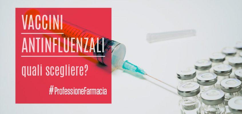 Vaccini antinfluenzali: quali scegliere?