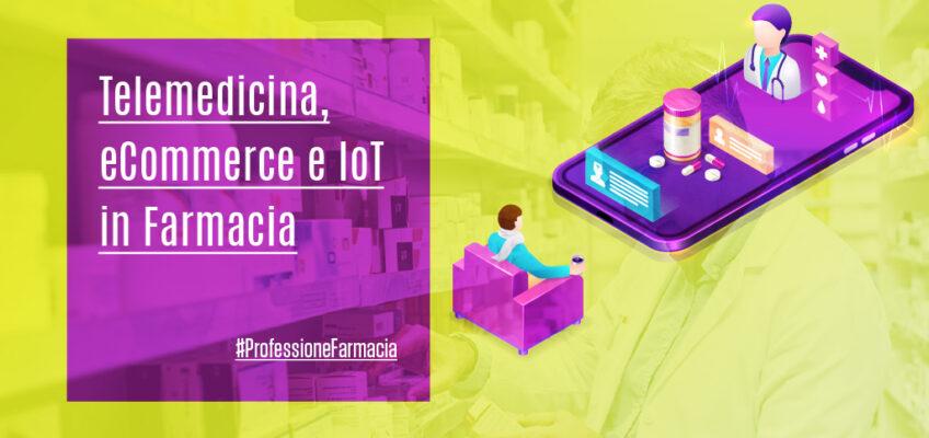 Telemedicina eCommerce IoT in Farmacia-ProfessioneFarmacia ECM FAD